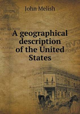 A Geographical Description of the United States (Paperback)