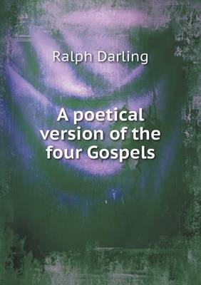 A Poetical Version of the Four Gospels (Paperback)
