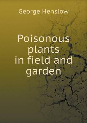Poisonous Plants in Field and Garden (Paperback)