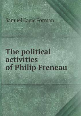 The Political Activities of Philip Freneau (Paperback)