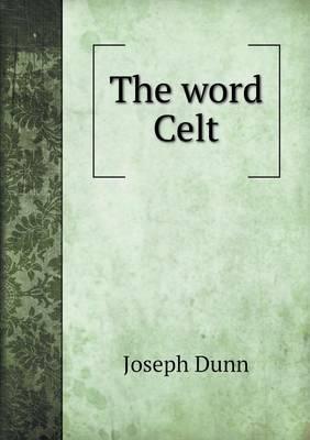 The Word Celt (Paperback)