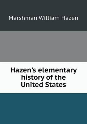 Hazen's Elementary History of the United States (Paperback)