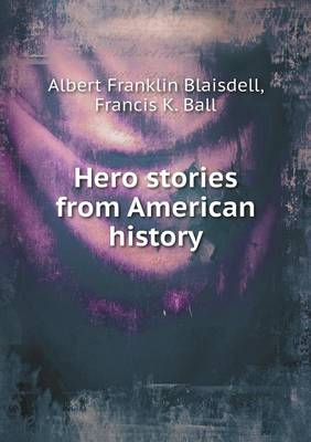 Hero Stories from American History (Paperback)