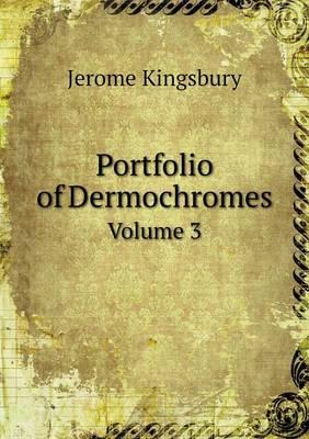 Portfolio of Dermochromes Volume 3 (Paperback)