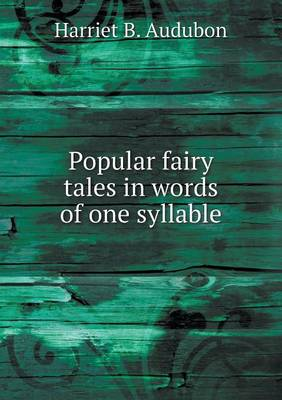 Popular Fairy Tales in Words of One Syllable (Paperback)