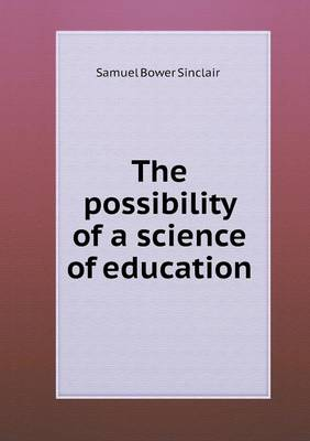 The Possibility of a Science of Education (Paperback)
