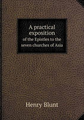 A Practical Exposition of the Epistles to the Seven Churches of Asia (Paperback)