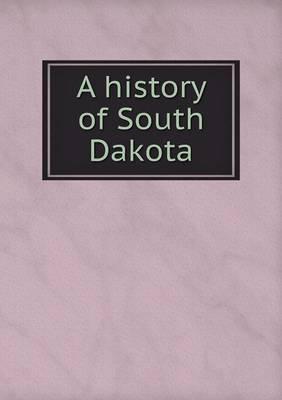 A History of South Dakota (Paperback)