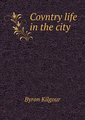 Covntry Life in the City (Paperback)