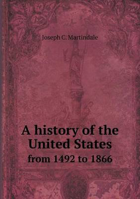 A History of the United States from 1492 to 1866 (Paperback)