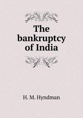 The Bankruptcy of India (Paperback)
