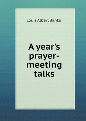 A Year's Prayer-Meeting Talks (Paperback)