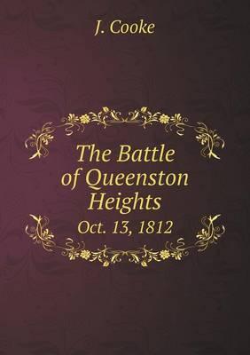 The Battle of Queenston Heights Oct. 13, 1812 (Paperback)