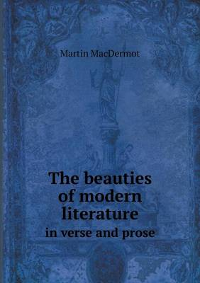 The Beauties of Modern Literature in Verse and Prose (Paperback)
