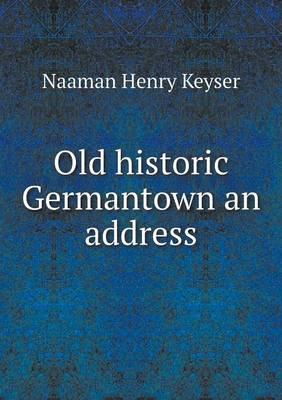 Old Historic Germantown an Address (Paperback)