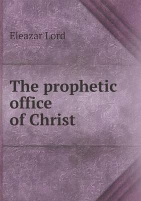 The Prophetic Office of Christ (Paperback)