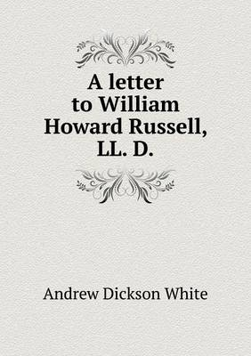 A Letter to William Howard Russell, LL. D (Paperback)