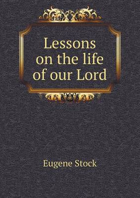 Lessons on the Life of Our Lord (Paperback)