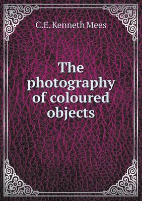 The Photography of Coloured Objects (Paperback)