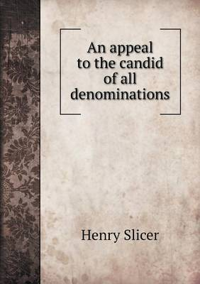 An Appeal to the Candid of All Denominations (Paperback)