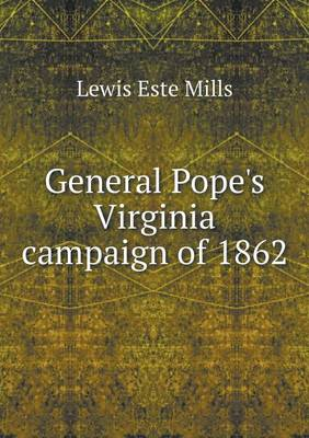 General Pope's Virginia Campaign of 1862 (Paperback)