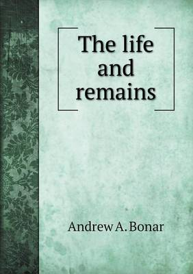 The Life and Remains (Paperback)
