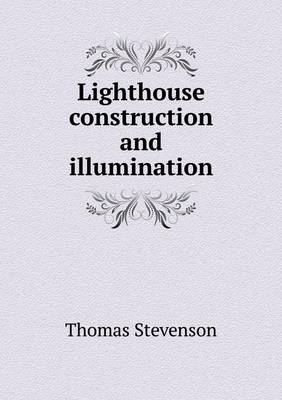 Lighthouse Construction and Illumination (Paperback)