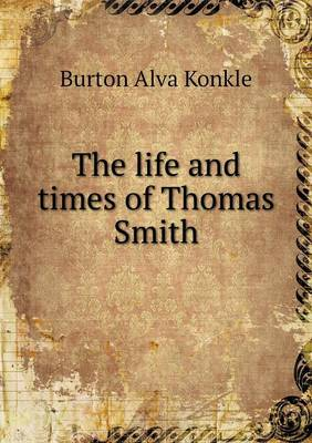 The Life and Times of Thomas Smith (Paperback)