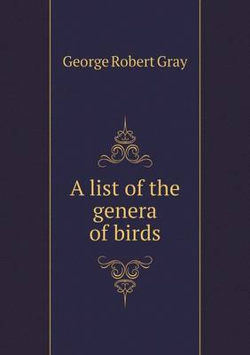 A List of the Genera of Birds (Paperback)
