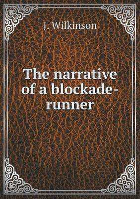 The Narrative of a Blockade-Runner (Paperback)