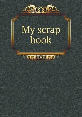 My Scrap Book (Paperback)