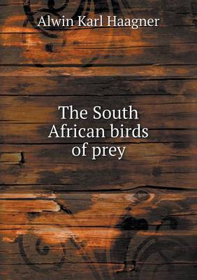 The South African Birds of Prey (Paperback)