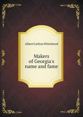 Makers of Georgia's Name and Fame (Paperback)