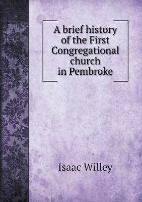 A Brief History of the First Congregational Church in Pembroke (Paperback)