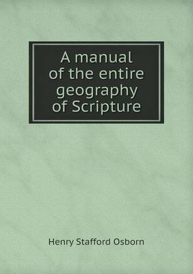 A Manual of the Entire Geography of Scripture (Paperback)