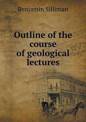 Outline of the Course of Geological Lectures (Paperback)