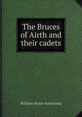The Bruces of Airth and Their Cadets (Paperback)