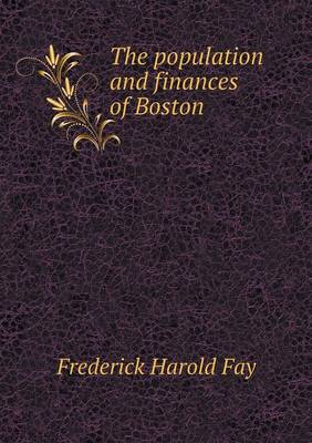 The Population and Finances of Boston (Paperback)
