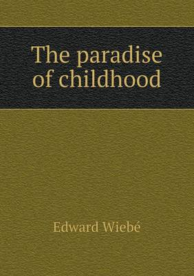 The Paradise of Childhood (Paperback)