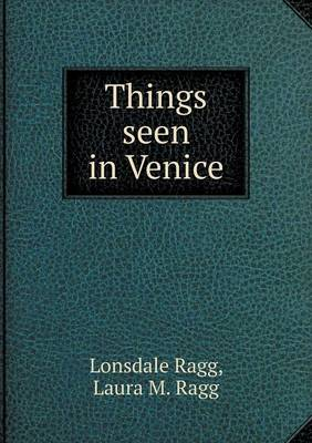 Things Seen in Venice (Paperback)