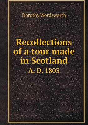 Recollections of a Tour Made in Scotland A. D. 1803 (Paperback)