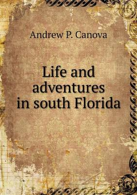 Life and Adventures in South Florida (Paperback)