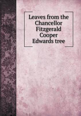 Leaves from the Chancellor Fitzgerald Cooper Edwards Tree (Paperback)