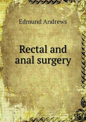 Rectal and Anal Surgery (Paperback)