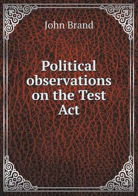 Political Observations on the Test ACT (Paperback)