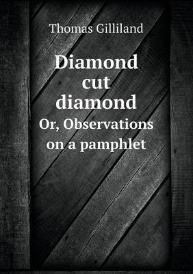 Diamond Cut Diamond Or, Observations on a Pamphlet (Paperback)