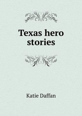 Texas Hero Stories (Paperback)