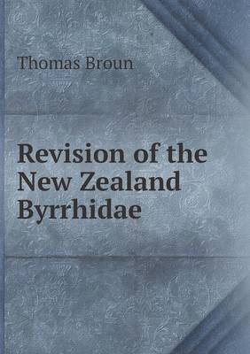 Revision of the New Zealand Byrrhidae (Paperback)