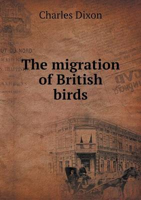 The Migration of British Birds (Paperback)