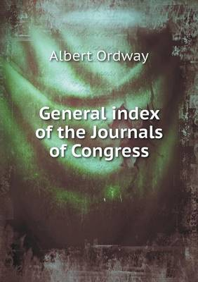 General Index of the Journals of Congress (Paperback)